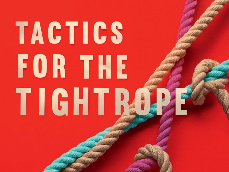 Tactics for the Tightrope